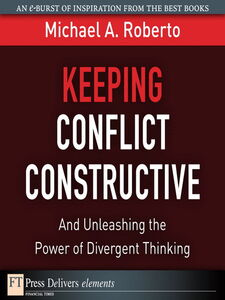 Ebook in inglese Keeping Conflict Constructive Roberto, Michael A.