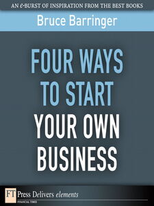 Foto Cover di Four Ways You Can Start Your Own Business, Ebook inglese di Bruce Barringer, edito da Pearson Education
