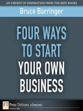 Four Ways You Can Start Your Own Business