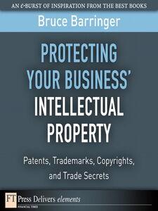 Foto Cover di Protecting Your Business' Intellectual Property, Ebook inglese di Bruce Barringer, edito da Pearson Education