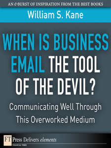 Ebook in inglese When Is Business Email the Tool of the Devil Kane, William S.