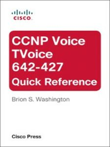 Ebook in inglese CCNP Voice TVoice 642-427 Quick Reference Washington, Brion