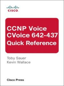 Ebook in inglese CCNP Voice CVoice 642-437 Quick Reference Sauer, Toby , Wallace, Kevin