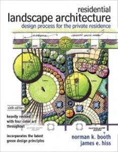Residential Landscape Architecture: Design Process for the Private Residence: United States Edition - Norman K. Booth,James E. Hiss - cover