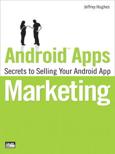 Foto Cover di Android Apps Marketing, Ebook inglese di Jeffrey Hughes, edito da Pearson Education