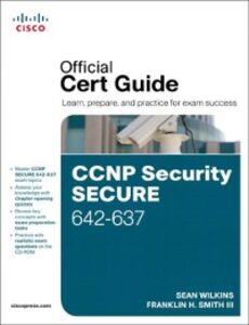 Foto Cover di CCNP Security Secure 642-637 Official Cert Guide, Ebook inglese di Trey Smith,Sean Wilkins, edito da Pearson Education