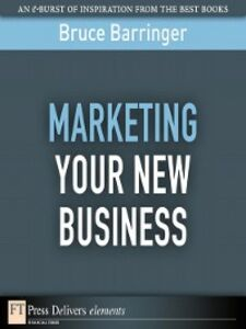 Foto Cover di Marketing Your New Business, Ebook inglese di Bruce Barringer, edito da Pearson Education