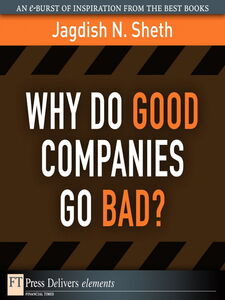 Ebook in inglese Why Do Good Companies Go Bad? Sheth, Jagdish N.