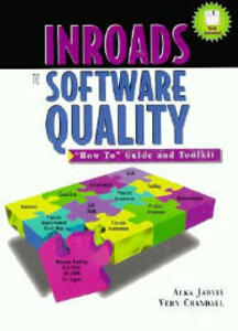 """Inroads to Software Quality: """"How to"""" Guide and Toolkit - Alka Jarvis,Vern Crandall - cover"""