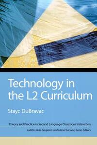 Technology in the L2 Curriculum - Stayc Dubravac,Judith E. Liskin-Gasparro,Manel Lacorte - cover