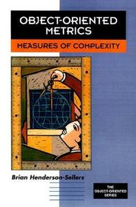 Object-Oriented Metrics: Measures of Complexity - Brian Henderson-Sellers - cover