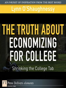 Ebook in inglese The Truth About Economizing for College O'Shaughnessy, Lynn