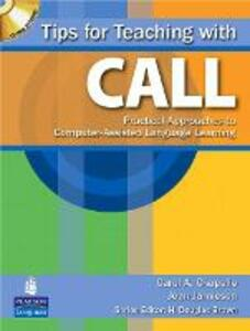 Tips for Teaching with CALL: Practical Approaches for Computer-Assisted Language Learning - Carol A. Chapelle,Joan Jamieson - cover