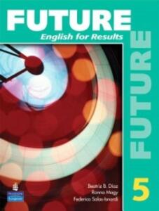 Future 5: English for Results (with Practice Plus CD-ROM) - Lynn Bonesteel,Arlen Gargagliano,Jeanne Lambert - cover