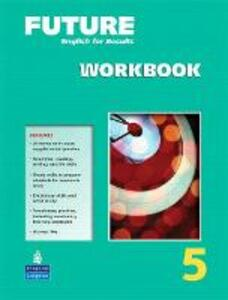 Future 5 Workbook - Kathryn O'Dell,Janet Gokay - cover