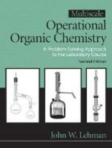 Multiscale Operational Organic Chemistry: A Problem Solving Approach to the Laboratory: United States Edition - John W. Lehman - cover