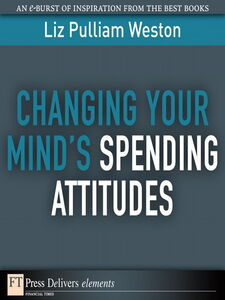 Ebook in inglese Changing Your Mind's Spending Attitudes Weston, Liz