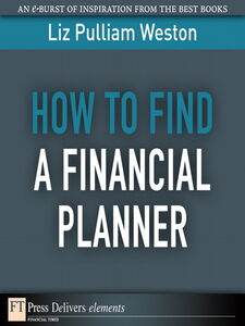 Ebook in inglese How to Find a Financial Planner Weston, Liz
