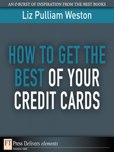 Ebook in inglese How to Get the Best of Your Credit Cards Weston, Liz
