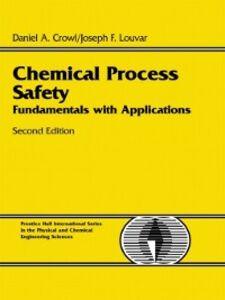Ebook in inglese Chemical Process Safety Crowl, Daniel A. , Louvar, Joseph F.