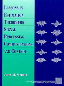 Ebook in inglese Lessons in Estimation Theory for Signal Processing, Communications, and Control Mendel, Jerry M.