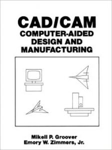 Ebook in inglese CAD/CAM Groover, M. , Zimmers, E.