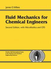 Fluid Mechanics for Chemical Engineers with Microfluidics and CFD
