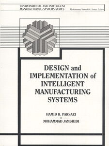 Ebook in inglese Design and Implementation of Intelligent Manufacturing Systems Jamshidi, Mohammed , Parsaei, Hamid R.