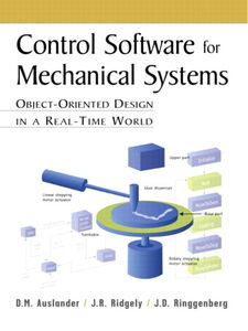Ebook in inglese Control Software for Mechanical Systems Auslander, D.M. , Ridgely, J.R. , Ringgenberg, J.D.