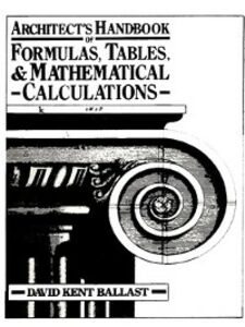 Foto Cover di Architect's Handbook of Formulas, Tables, & Mathematical Calculations, Ebook inglese di D. Ballast, edito da Pearson Education