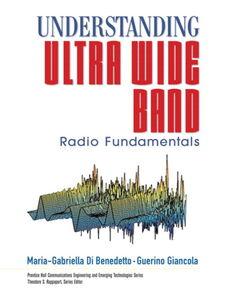 Foto Cover di Understanding Ultra Wide Band Radio Fundamentals, Ebook inglese di Maria-Gabriella Di Benedetto,Guerino Giancola, edito da Pearson Education