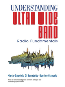 Ebook in inglese Understanding Ultra Wide Band Radio Fundamentals Benedetto, Maria-Gabriella Di , Giancola, Guerino