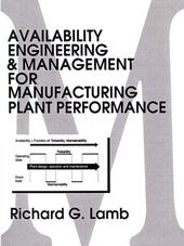 Availability Engineering and Management for Manufacturing Plant Performance