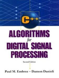 Ebook in inglese C++ Algorithms for Digital Signal Processing Danieli, Damon , Embree, Paul