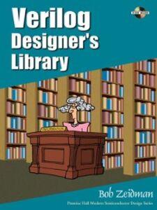 Ebook in inglese Verilog Designer's Library Zeidman, Bob