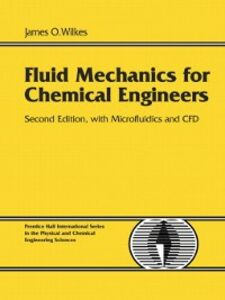 Foto Cover di Fluid Mechanics for Chemical Engineers with Microfluidics and CFD, Ebook inglese di James O. Wilkes, edito da Pearson Education