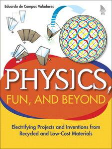 Foto Cover di Physics, Fun, and Beyond, Ebook inglese di Eduardo de Campos Valadares, edito da Pearson Education