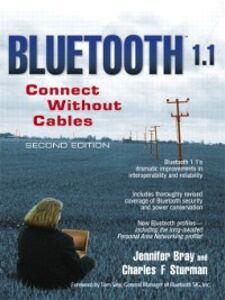 Foto Cover di Bluetooth™ 1.1, Ebook inglese di Jennifer Bray,Charles F. Sturman, edito da Pearson Education