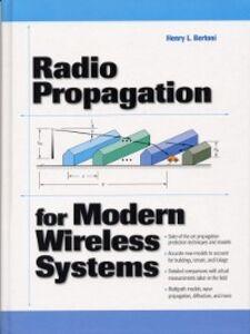 Foto Cover di Radio Propagation for Modern Wireless Systems, Ebook inglese di Henry L. Bertoni, edito da Pearson Education
