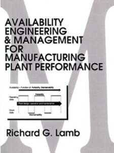Foto Cover di Availability Engineering and Management for Manufacturing Plant Performance, Ebook inglese di Richard G. Lamb, edito da Pearson Education