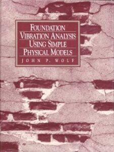 Ebook in inglese Foundation Vibration Analysis Using Simple Physical Models Wolf, John P.
