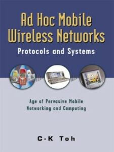 Foto Cover di Ad Hoc Mobile Wireless Networks, Ebook inglese di Chai K Toh, edito da Pearson Education