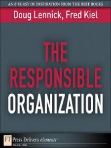 Ebook in inglese The Responsible Organization Kiel, Fred, Ph.D. , Lennick, Doug