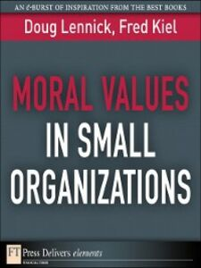 Ebook in inglese Moral Values in Small Organizations Lennick, Doug , Ph.D., Fred Kiel