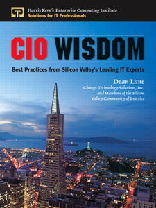 Ebook in inglese CIO Wisdom Inc., and Change Technology Solutions, , Lane, Dean , Practice, With Members of the CIO Community of