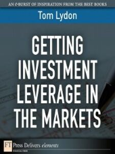 Ebook in inglese Getting Investment Leverage in the Markets Lydon, Tom