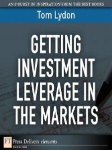 Foto Cover di Getting Investment Leverage in the Markets, Ebook inglese di Tom Lydon, edito da Pearson Education