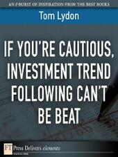 If You're Cautious, Investment Trend Following Can't Be Beat