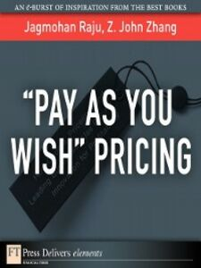 "Ebook in inglese ""Pay As You Wish"" Pricing Raju, Jagmohan , Zhang, Z."