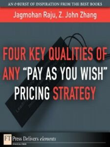 "Ebook in inglese Four Key Qualities of Any ""Pay As You Wish"" Pricing Strategy Raju, Jagmohan , Zhang, Z."